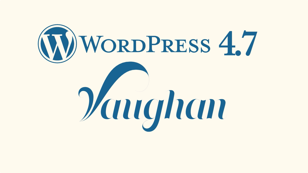 What's New in WordPress 4.7???